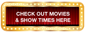 check out movies and show times, click here